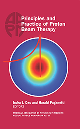 #37 Principles and Practice of Proton Beam Therapy, AAPM Monograph, 2015 Summer School