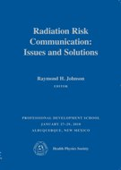 Radiation Risk Communication: Issues and Solutions (HPS 2010)
