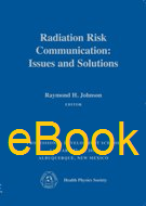 Radiation Risk Communication: Issues and Solutions (HPS 2010), eBook